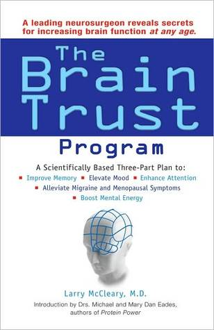 The Brain Trust Program: A Leading Neurosurgeon Reveals Insider Secrets for Improving Brain Function At Any Age