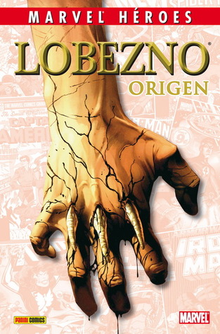 Lobezno: Origen (Coleccionable Marvel Héroes #18)