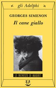 Il cane giallo by Georges Simenon