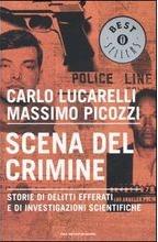 Scena del crimine: Storie di delitti efferati e di investigazioni scientifiche
