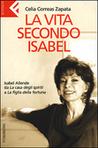 La vita secondo Isabel: Isabel Allende da La casa degli spiriti a La figlia della fortuna