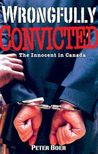 Wrongfully Convicted The Innocent in Canada