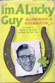 I'm a Lucky Guy by Frank B. Gilbreth Jr.