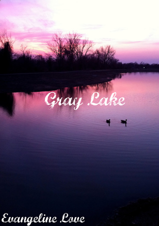 Gray Lake by Evangeline Love