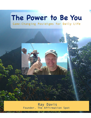 The Power to Be You: Posidigms for Daily Life