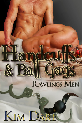 Handcuffs and Ball Gags(Rawlings Men 6)