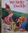 We Help Daddy by Mini Stein