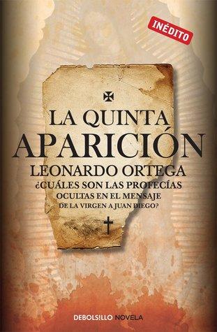 La quinta aparición by Leonardo Ortega