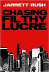 Chasing Filthy Lucre