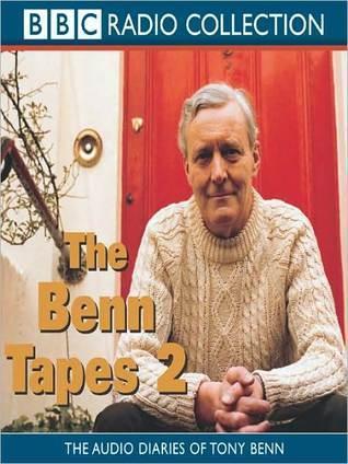 The Benn Tapes 2: The Audio Diaries of Tony Benn