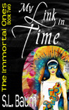 My Link in Time (The Immortal Ones, #2)