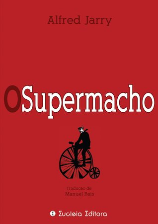 O Supermacho by Alfred Jarry