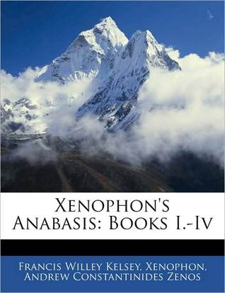 Xenophon's Anabasis: Books I.-IV