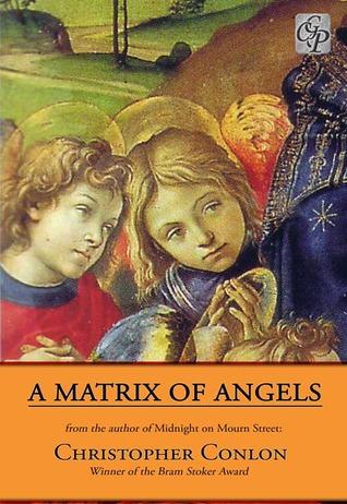 A matrix of angels by Christopher Conlon