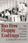 Too Few Happy Endings: The Dilemma of the Humane Societies