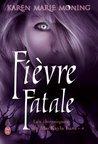 Fièvre fatale by Karen Marie Moning