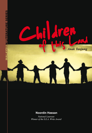 Children of This Land / Anak Tanjung by Noordin Hassan