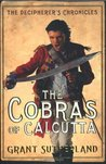 The Cobras of Calcutta (Decipherer's Chronicles, #1)