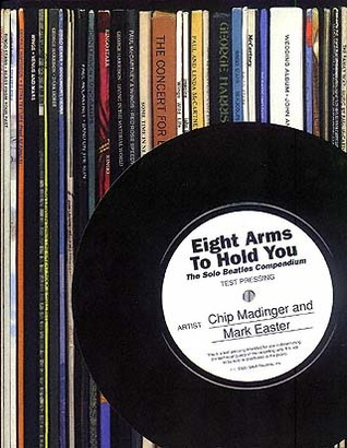 Eight Arms to Hold You: The Solo Beatles Compendium