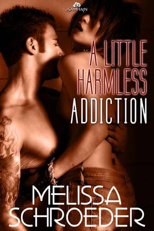 A Little Harmless Addiction by Melissa Schroeder