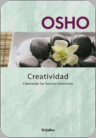 Creatividad. Liberando las fuerzas internas