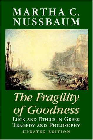 The Fragility of Goodness by Martha C. Nussbaum