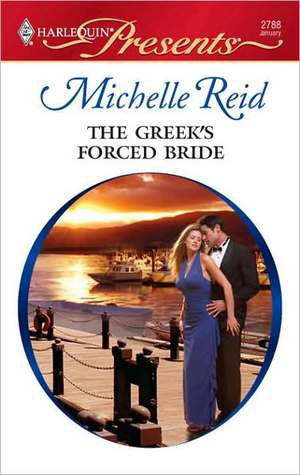 The Greek's Forced Bride by Michelle Reid