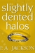 Slightly Dented Halos