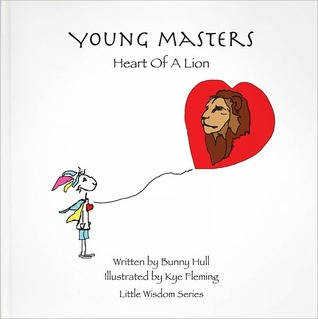 Young Masters: Heart Of A Lion (Young Masters Little Wisdom Series)