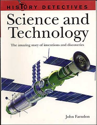 Science and Technology: The Amazing Story of Inventions and Discoveries