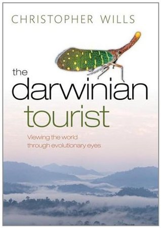 The Darwinian Tourist by Christopher Wills