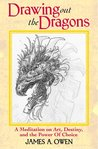 Drawing Out The Dragons by James A. Owen