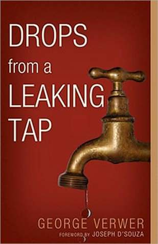 Drops from a Leaking Tap by George Verwer