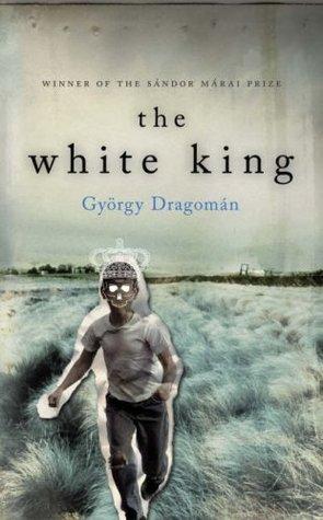 The White King by György Dragomán