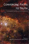 Converging Paths to Truth: The Summerhays Lectures on Science and Religion