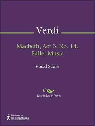 Macbeth, Act 3, No. 14, Ballet Music
