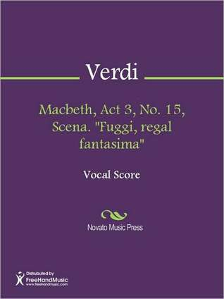 Macbeth, Act 3, No. 15, Scena. ''Fuggi, regal fantasima''