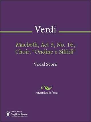 Macbeth, Act 3, No. 16, Choir. ''Ondine e Silfidi''