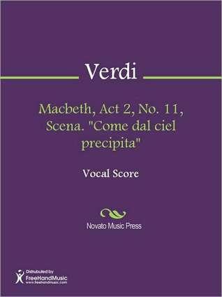 Macbeth, Act 2, No. 11, Scena. ''Come dal ciel precipita''