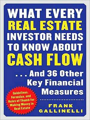 What Every Real Estate Investor Needs to Know about Cash Flow...and 36 Other Key Financial Measures