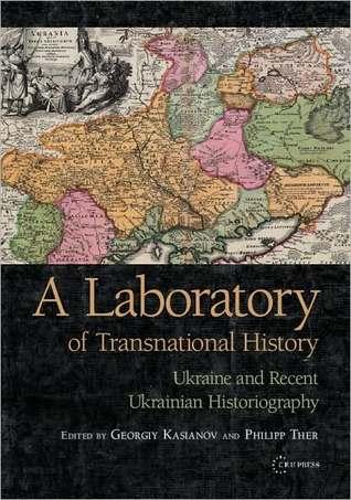 Laboratory of Transnational History: Ukraine and Recent Ukrainian Historiography