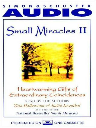 Small Miracles II: Heartwarming Gifts of Extraordinary Coincidence