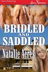 Bridled and Saddled (Bridled, #2)