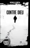 Contre Dieu by Patrick Senécal