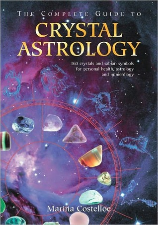 The Complete Guide To Crystal Astrology 360 Crystals And Sabian