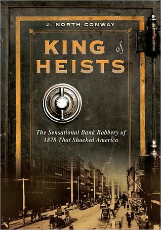King of Heists by J. Conway
