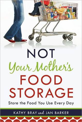 Not Your Mother's Food Storage by Kathy Bray