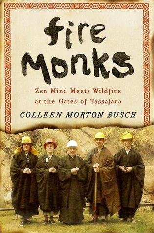 Fire Monks by Colleen Morton Busch