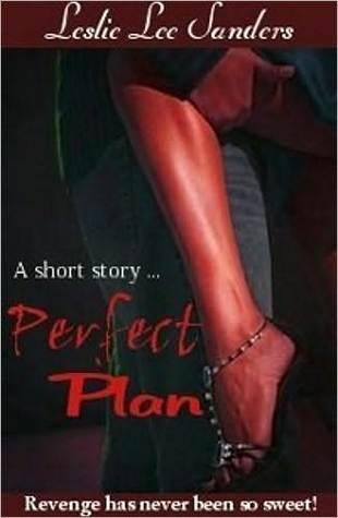 Perfect plan by Leslie Lee Sanders