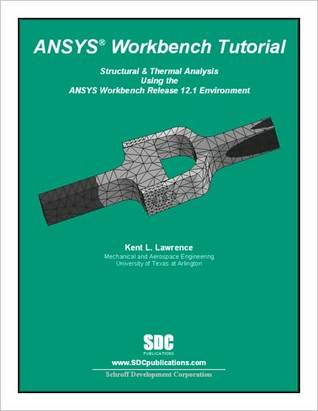 ANSYS Workbench Tutorial Release 12.1